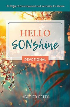 Hello SONshine Devotional, Heather Petty