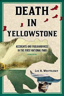 Death in Yellowstone, Lee H. Whittlesey