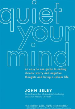 Quiet Your Mind, John Selby