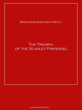 The Triumph Of The Scarlet Pimpernel, Baroness Orczy