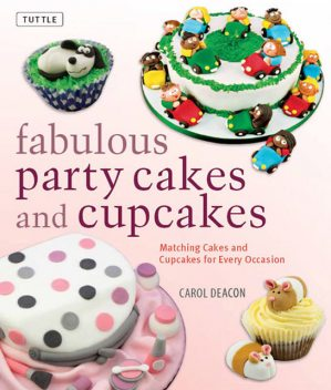 Fabulous Party Cakes and Cupcakes, Carol Deacon