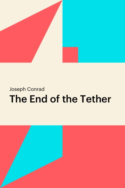 The End of the Tether, Joseph Conrad
