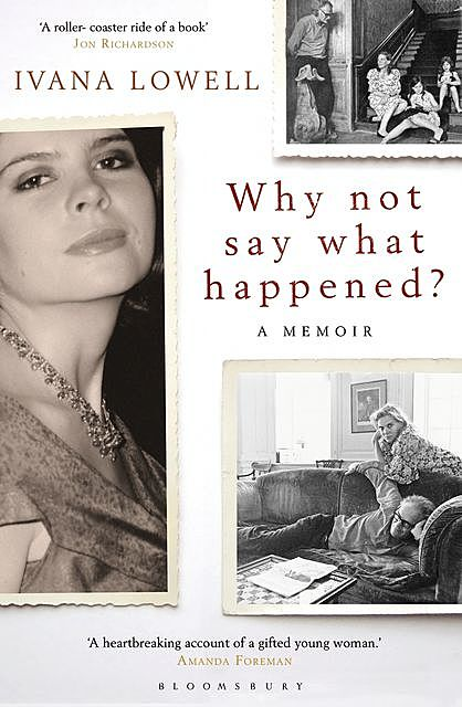 Why Not Say What Happened?, Ivana Lowell