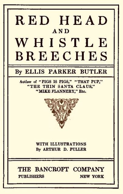 Red Head and Whistle Breeches, Ellis Parker Butler