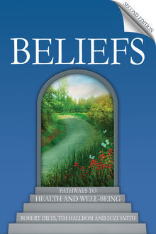 Beliefs, Robert Dilts, Suzi Smith, Tim Hallbom