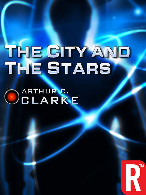 The City and the Stars, Arthur Clarke