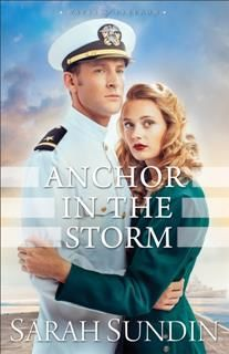 Anchor in the Storm (Waves of Freedom Book #2), Sarah Sundin