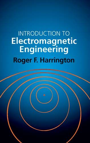 Introduction to Electromagnetic Engineering, Roger E.Harrington