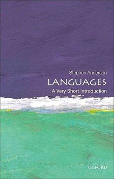 Languages: A Very Short Introduction (Very Short Introductions), Stephen Anderson