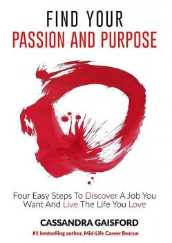 How to Find Your Passion and Purpose, Cassandra Gaisford