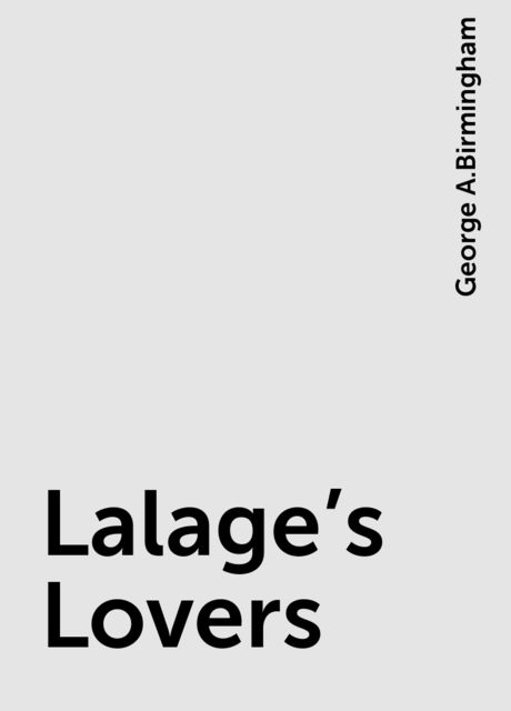 Lalage's Lovers, George A.Birmingham