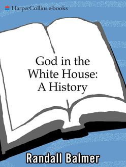 God in the White House: A History, Randall Balmer