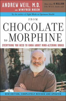 From Chocolate to Morphine, Andrew Weil, Winifred Rosen