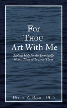 For Thou Art With Me, Bruce A Baker