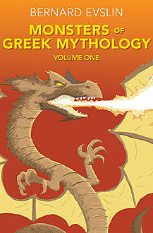 Monsters of Greek Mythology, Bernard Evslin