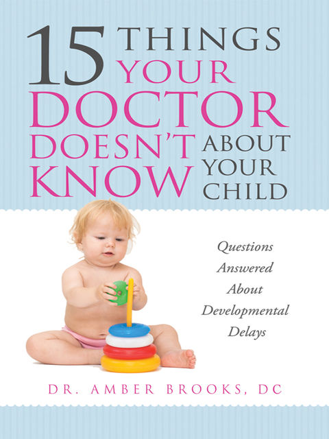 15 Things Your Doctor Doesn't Know About Your Child, Amber Brooks