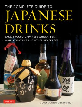 The Complete Guide to Japanese Drinks, Chris Bunting, Stephen Lyman