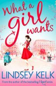 What a Girl Wants, Lindsey Kelk