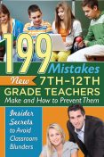 199 Mistakes New 7th – 12th Grade Teachers Make and How to Prevent Them, Kimberly Sarmiento
