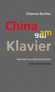 China am Klavier, Etienne Barilier