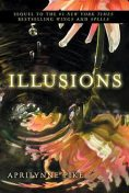Illusions, Aprilynne Pike