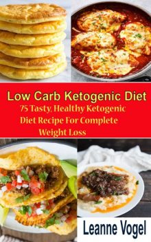Low Carb Ketogenic diet Recipe, Leanne Vogel