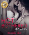 Hot And Bothered Sex Series, Speedy Publishing
