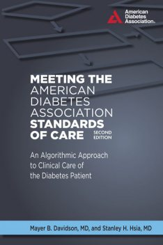 Meeting the American Diabetes Association Standards of Care, Mayer B. Davidson, Stanley H Hsia