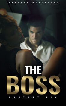 The Boss (Fantasy LLC Book 1), Vanessa Devereaux