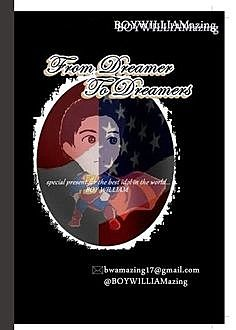 From Dreamer to Dreamers, BOYWILLIAMazing