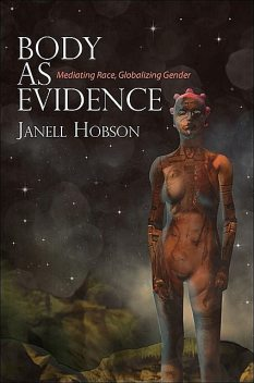 Body as Evidence, Janell Hobson