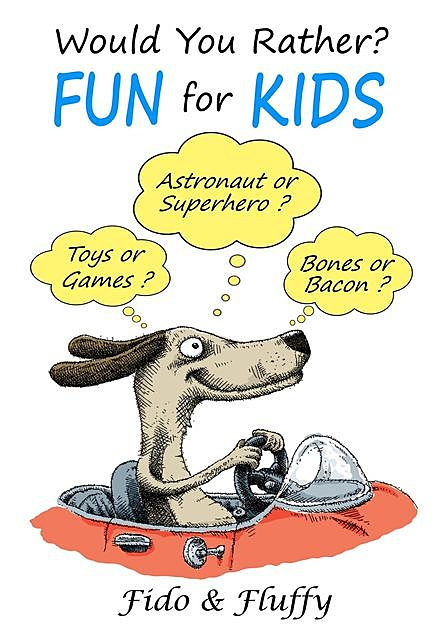 Would You Rather Fun for Kids, Fluffy Fido