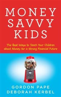 Money Savvy Kids, Gordon Pape