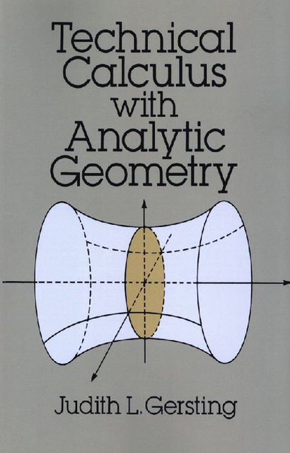Technical Calculus with Analytic Geometry, Judith L.Gersting