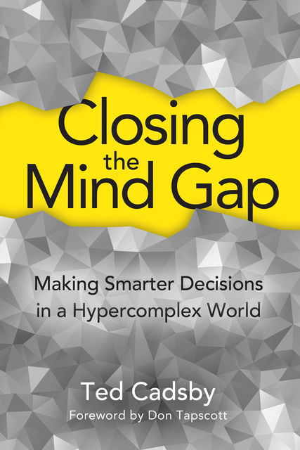 Closing the Mind Gap, Ted Cadsby