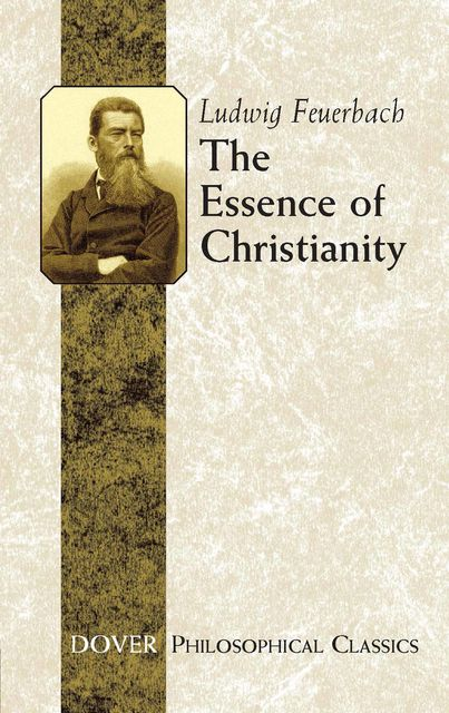 The Essence of Christianity, Ludwig Feuerbach