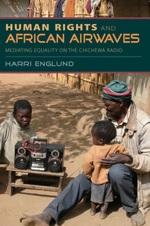 Human Rights and African Airwaves, Harri Englund