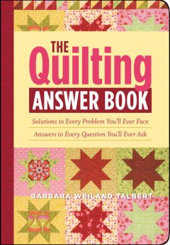 The Quilting Answer Book, Barbara Weiland Talbert