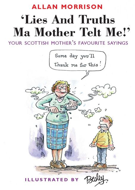 Lies and Truths Ma Mother Telt Me!, Allan Morrison