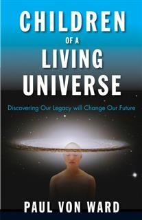 Children of a Living Universe, Paul Von Ward