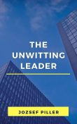 The unwitting leader, Jozsef Piller