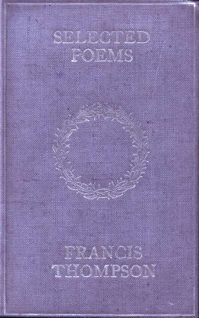 Selected Poems of Francis Thompson, Francis Thompson