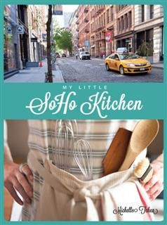 My Little Soho Kitchen, Michelle Tchea