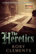 The Heretics, Rory Clements