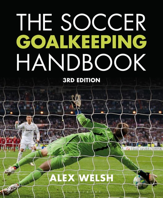 The Soccer Goalkeeping Handbook 3rd Edition, Alex Welsh