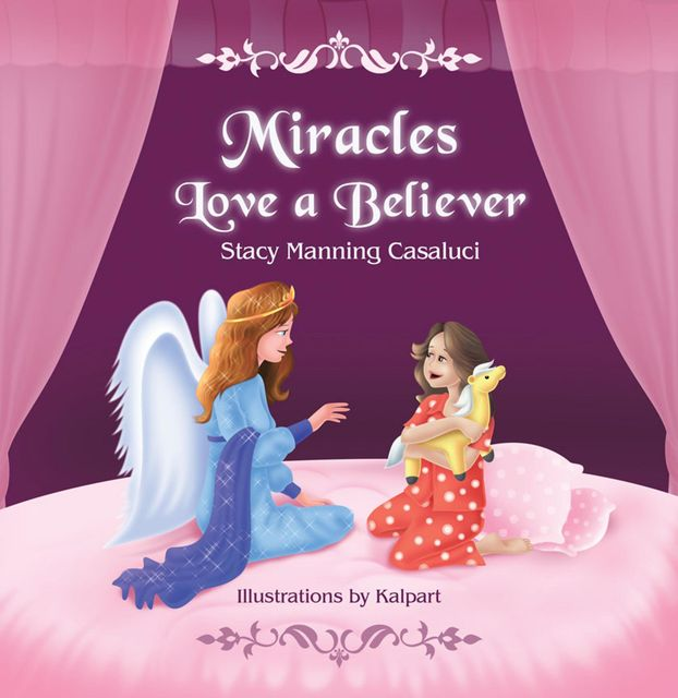 Miracles Love A Believer, Stacy Manning Casaluci