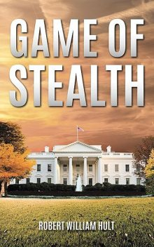 Game of Stealth, Robert William Hult