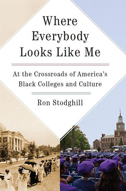 Where Everybody Looks Like Me, Ron Stodghill