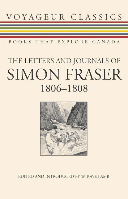 The Letters and Journals of Simon Fraser, 1806–1808, W.Kaye Lamb