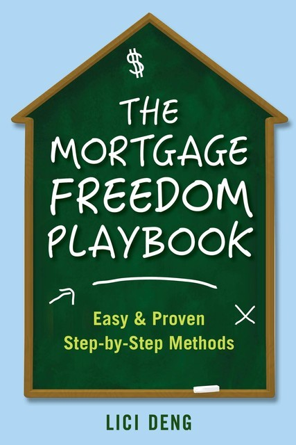 The Mortgage Freedom Playbook, Lici Deng